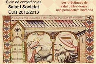 Conferència del cicle Salut i Societat: Les pràctiques de salut de les dones, una prespectiva històrica