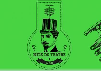 """Estrena del nou cicle """"Nits de Teatre al CAF"""""""