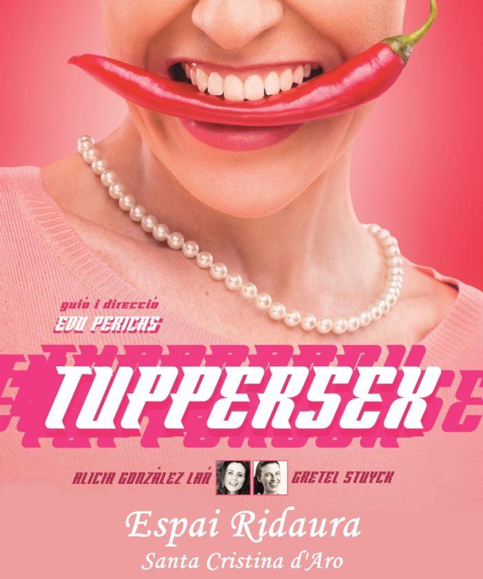 """L'obra de teatre """"Tuppersex"""" arriba a l'Espai Ridaura de Santa Cristina d'Aro, aquest dissabte 13 de juny"""