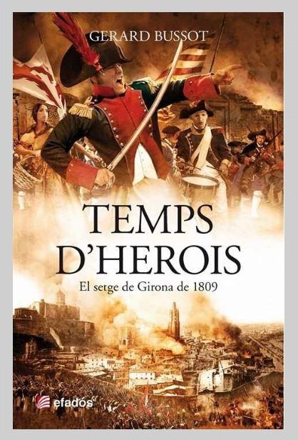 Temps D'herois El setge de Girona de1809