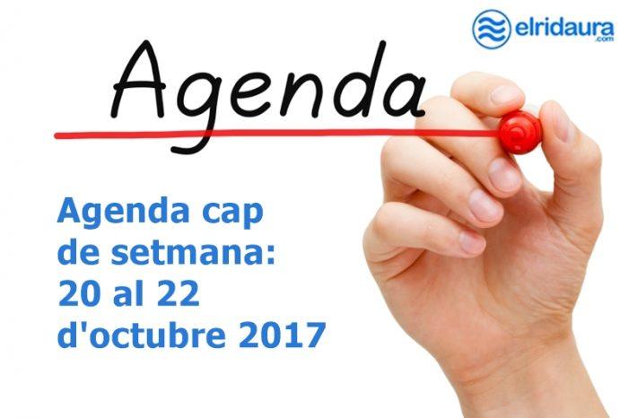 Agenda cap de setmana: 20 al 22 d'octubre 2017