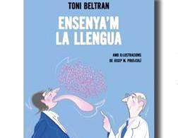 """El doctor Toni Beltran presenta el seu llibre """"Ensenye'm la llengua"""", divendres a Santa Cristina"""