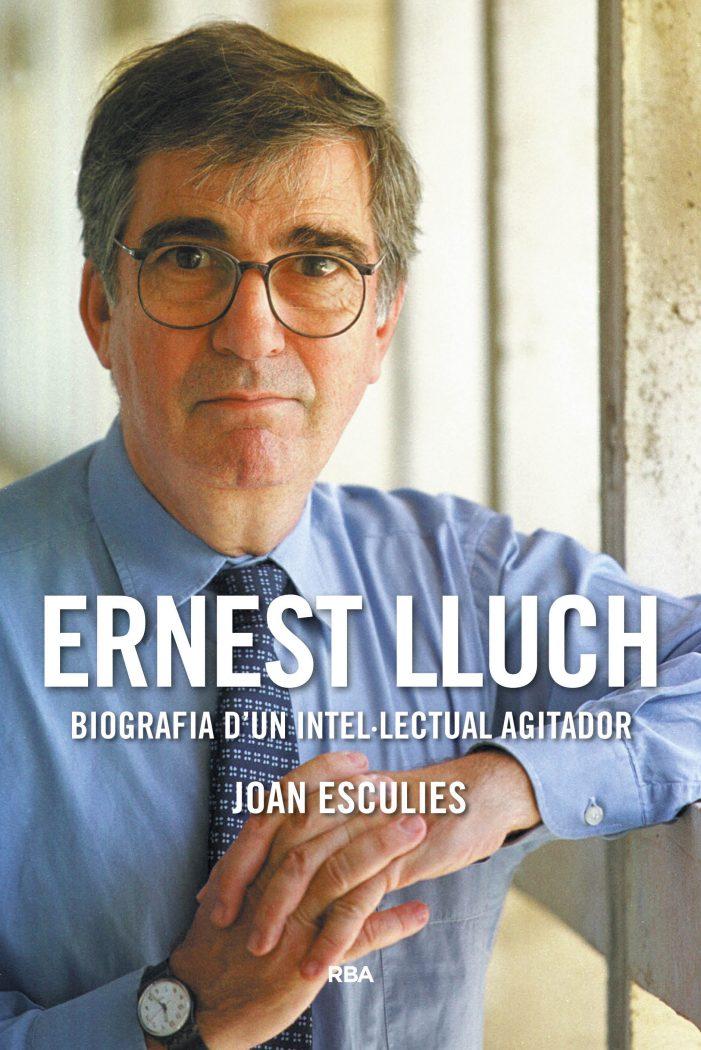 Presentació del llibre: Ernest Lluch. Biografia d'un intel·lectual agitador