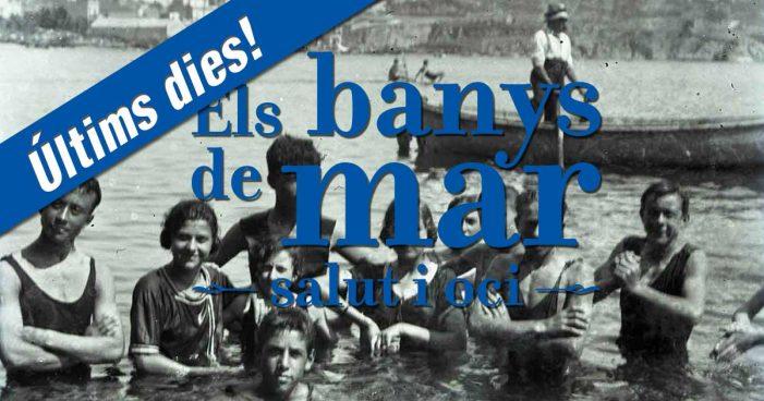 Darrera oportunitat per visitar l'exposició 'Banys de Mar' al Museu d'Història