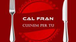 CAL FRAN CUINEM PER TU